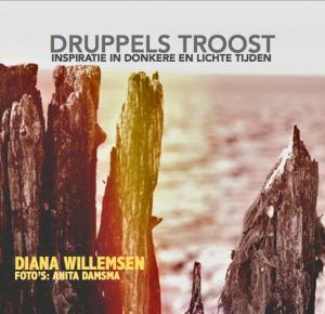 Druppels Troost, inspiratie voor donkere en lichte tijden door Diana Willemsen